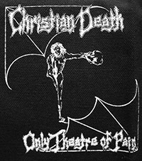 Christian Death Only Theatre of Pain cloth sew-on printed patch